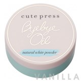 Cute Press ฺBye Bye Oil Natural White Powder
